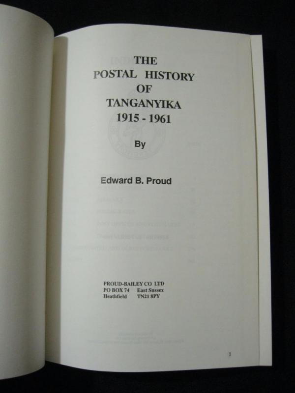 THE POSTAL HISTORY OF TANGANYIKA 1915-1961 by EDWARD B PROUD