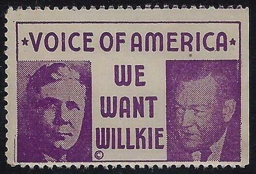 1940 Voice of America Cinderella Poster Stamp We Want Willkie Mint NH
