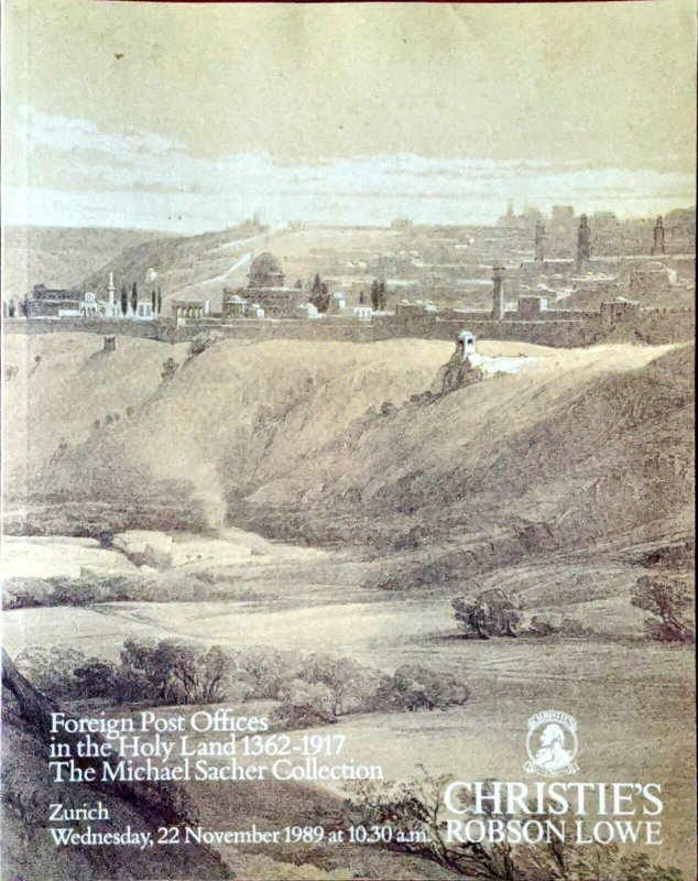 Auction Catalog FOREIGN POST OFFICES IN THE HOLY LAND 1362-1917 Michael Sacher