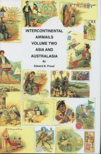 INTERCONTINENTAL AIRMAILS VOL 2 ASIA AND AUSTRALASIA BY EDWARD B. PROUD AS SHOWN