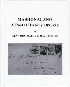 Mashonaland - A Postal History 1890-1896, by A. Drysdall and Collins, New