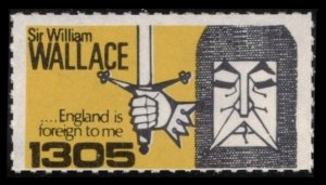 SCOTLAND SIR WILLIAM WALLACE 1270-1305 ENGLAND IS FOREIGN TO ME MNH CINDERELLA