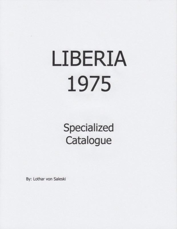 Liberia 1975 Specialized Catalogue, by Lothar von Saleski, NEW