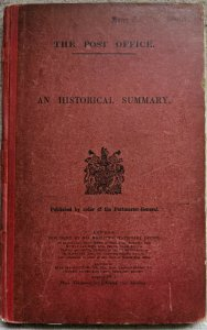 The Post Office An Historical Summary. By Order Of Postmaster General HMSO 1911