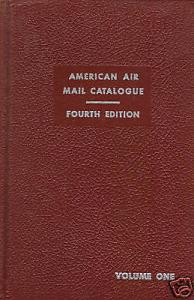 American Air Mail Catalogue Vol. 1, Fourth  Edition, hardcover, gently used