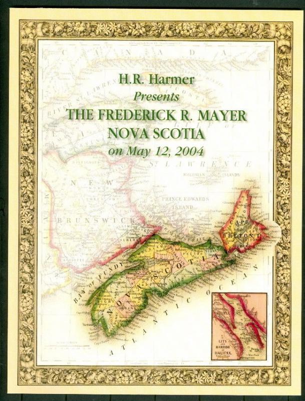 FREDERICK R. MAYER NOVA SCOTIA COLLECTION - HARMER 2004 AUCTION CATALOG