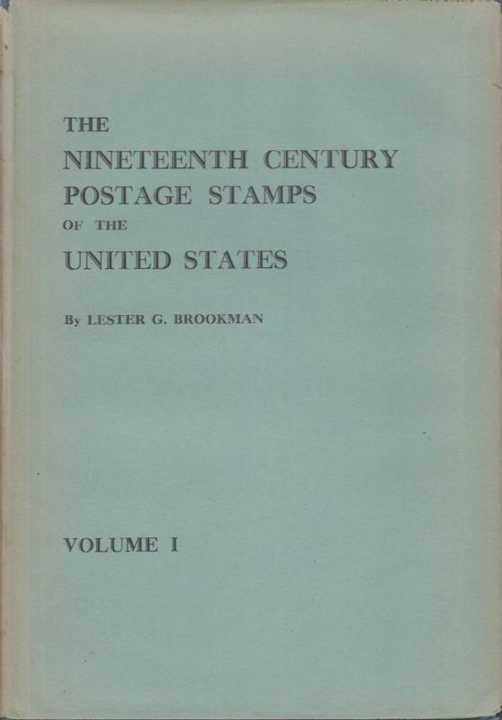 The Nineteenth Century Postage Stamps of the U.S. by Lester G. Brookman. 2 Vols