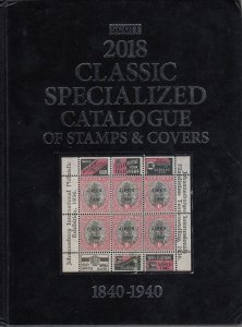 2018 Classic Specialized Catalogue of Stamps & Covers, 1840-1940