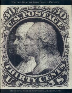 UNITED STATES ESSAYS AND PROOFS CATALOG 2013, SIEGEL AUCTION, 45 PAGES