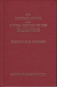 Postage Stamps and Postal History of the Bahamas, by Harold Gisburn, NEW