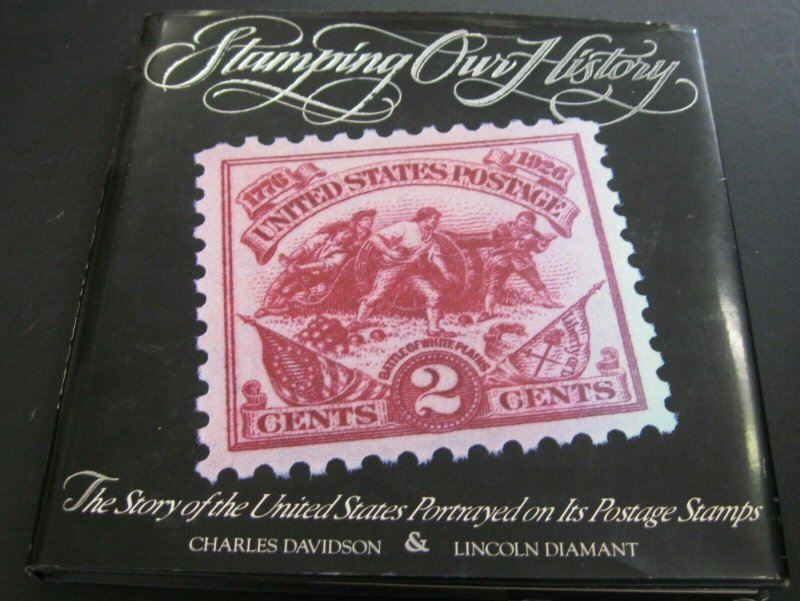 STAMPING OUR HISTORY STORY OF THE U.S. PORTRAYED ON ITS POSTAGE STAMPS HARDCOVER