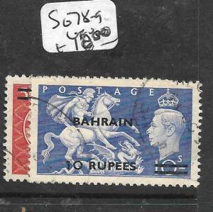 BAHRAIN (P0604B) ON GREAT BRITAIN KGVI  5R-10R SG 78-9  VFU