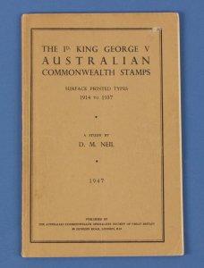 AUSTRALIA : KGV The 1d KGV Surface Printed Types 1914-1937, A Study by DM Neil