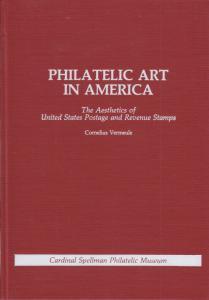 Philatelic Art in America, by Cornelius Vermeule. NEW