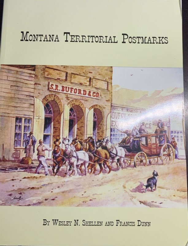 Montana Territorial Postmarks by Wesley Shellen Francis Dunn