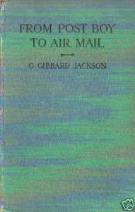 From Post Boy to Air Mail, by G.Gibbard Jackson HB  2;9