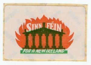 (I.B) Ireland Political : Sinn Fein Label (For a New Ireland)