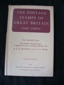 THE POSTAGE STAMPS OF GREAT BRITAIN - PART THREE by K M BEAUMONT & H C V ADAMS