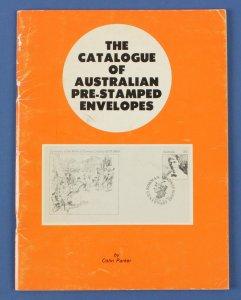 AUSTRALIA : The Catalogue of Australian Pre-stamped Envelopes..