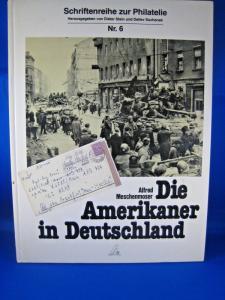 DIE AMERIKANER IN DEUTSCHLAND Hard Cover Book by Alfred Meschenmoser   (gg)