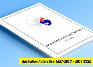 COLOR PRINTED AUSTRALIAN ANTARCTIC 1957-2020 STAMP ALBUM PAGES (44 illus. pages)