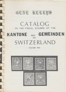 Gene Kelly's Catalog of Fiscal Stamps of  Kantone and Gemeinden of Switzerland