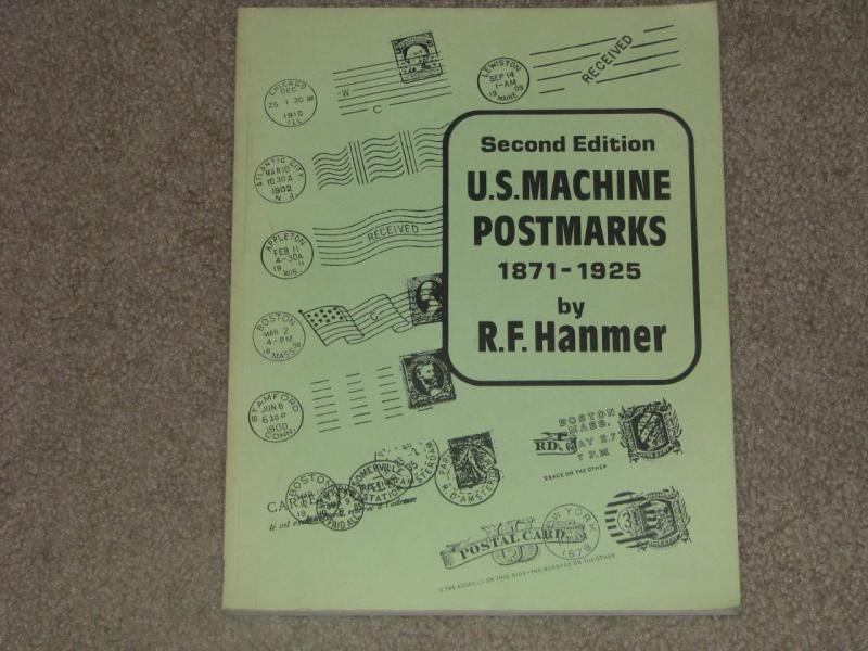 U.S. Machine Postmarks 1871-1925 by R.F. Hanmer