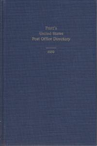 Pratt's United States Post Office Directory 1850. Theron Wierenga reprint, New