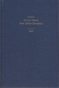 Pratt's United States Post Office Directory 1850. Theron Wierenga reprint, New