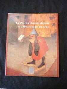 LA POSTE A ANVERS DEPUIS SES DEBUTS JUSQU'EN 1793 by COPPENS  + ANTWERP 93 STAMP