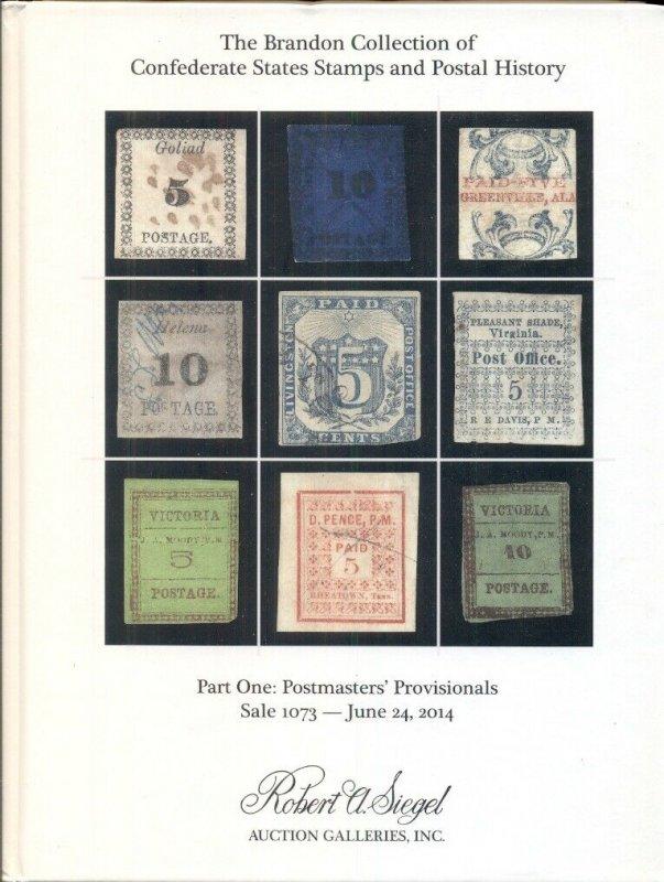 BRANDON CONFEDERATE STATES STAMPS & POSTAL HISTORY CATALOG 2014, SIEGEL AUCTION
