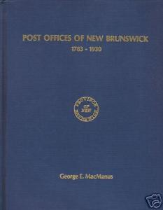 Post Offices of New Brunswick 1783-1930, by George E. MacManus
