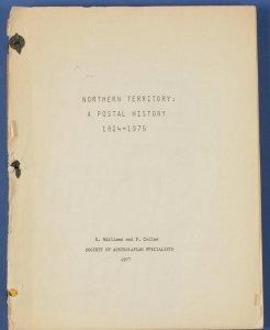 AUSTRALIA - Northern Territory - A Postal History 1824-1975 EA Williams P Collas