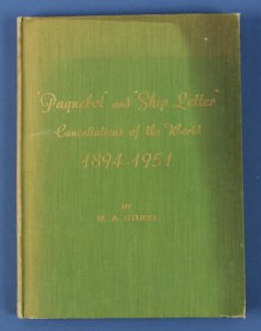 Postal History: Paquebot & Ship Letter Cancels of the World 1894-1951 by M Studd