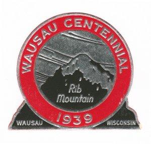 REKLAMEMARKE POSTER STAMP WISCONSIN WAUSAU CENTENNIAL RIB MOUNTAIN 1939 DIE-CUT