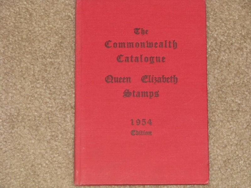 The Commonwealth Catalogue of Queen Elizabeth Stamps, 1954 Edition