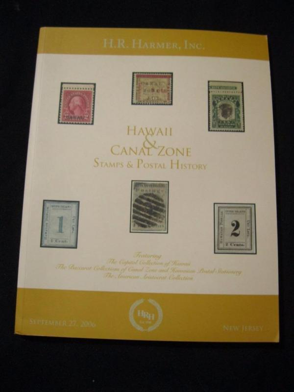 HR HARMER AUCTION CATALOGUE 2006 HAWAII AND CANAL ZONE STAMPS AND POSTAL HISTORY