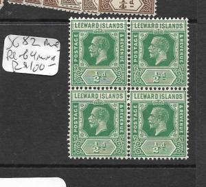 LEEWARD ISLANDS (PP0205B) KGV 1/2 D  SG 82  BL OF 4, DIE I  MNH