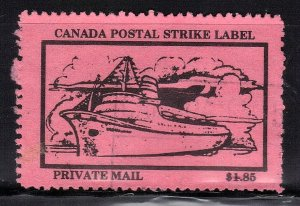 CANADA POSTAL STRIKE LABEL PRIVATE MAIL 1.85  SEE SCAN