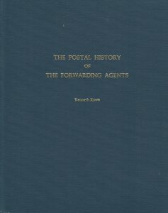 The Postal History of the Forwarding Agents, by Kenneth Rowe