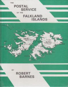 The Postal Service of the Falkland Islands, by Robert Barnes, New