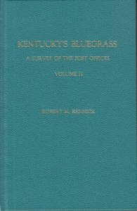 Kentucky's Bluegrass: A Survey of the Post Offices, Volume II, by Robert Rennick