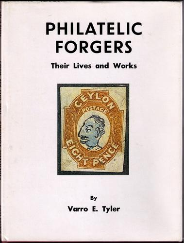 Book - Philatelic Forgers their Lives & Works by Tyler