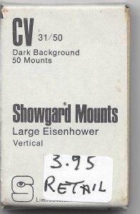 SHOWGARD MOUNT CV,  31 MM X 50 MM,  RETAIL $3.95