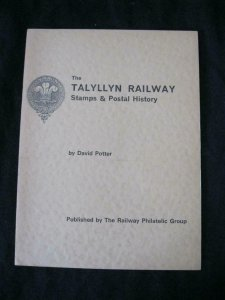 THE TALYLLYN RAILWAY STAMPS & POSTAL HISTORY by DAVID POTTER