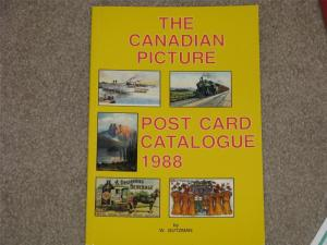 The Canadian Picture-Post Card Catalog 1988, By W. Gutzman