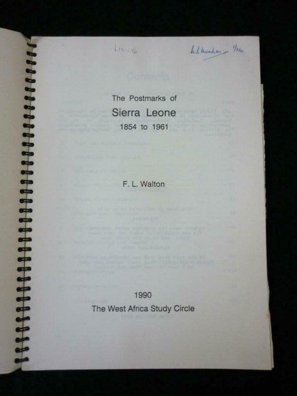 THE POSTMARKS OF SIERRA LEONE 1854-1961 by F L WALTON