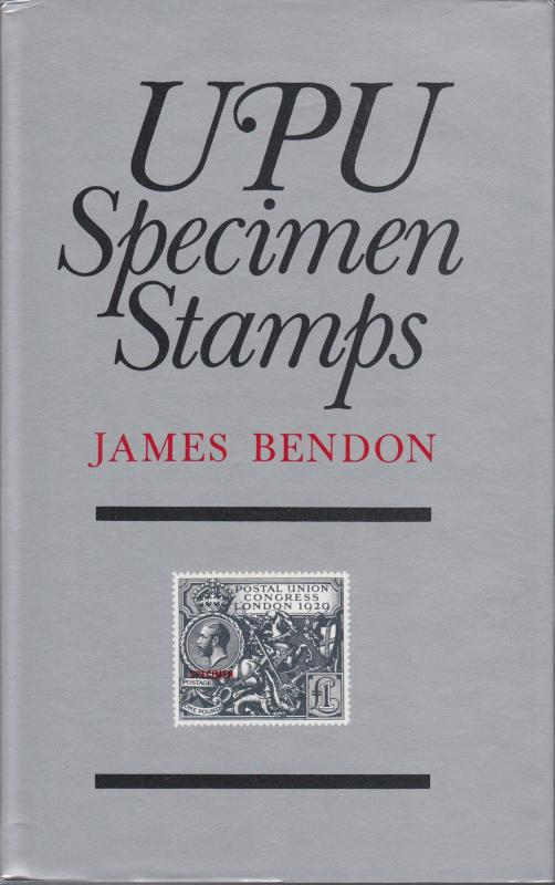 UPU Specimen Stamps, by James Bendon. Hardcover, NEW.
