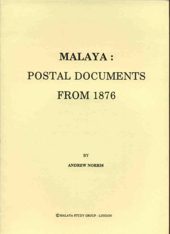 MALAYA POSTAL DOCUMENTS FROM 1876 - 1891  States Official History Dr FE Wood