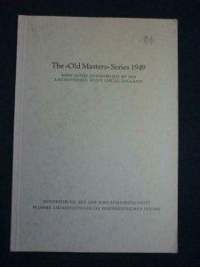 THE OLD MASTERS SERIES 1949 some notes by THE LIECHTENSTEIN STUDY CIRCLE ENGLAND